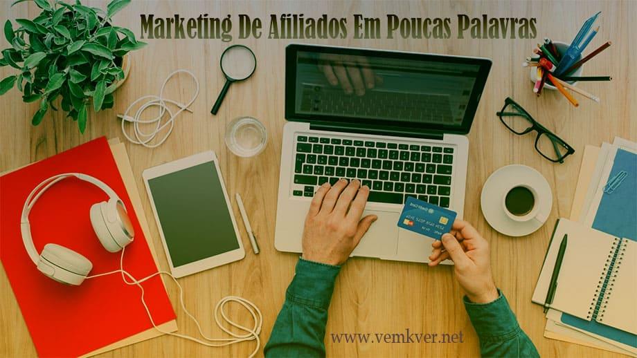 Marketing De Afiliados Em Poucas Palavras